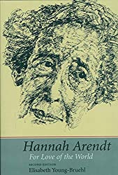 Hannah Arendt: For Love of the World Book Cover