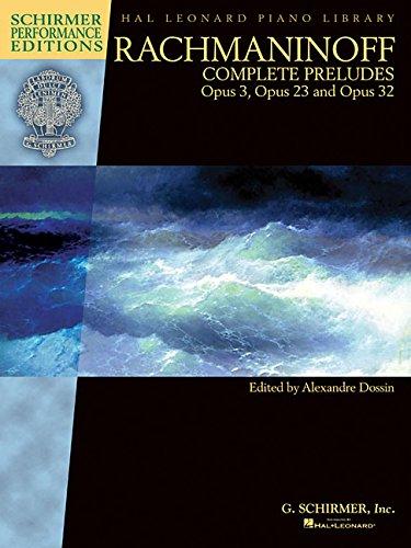 Complete Preludes For Piano, Op. 3, 23 And 32 (Schirmer Performance Editions): Noten, Sammelband für Klavier