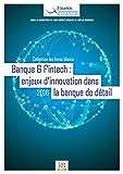 Banque & Fintech - Enjeux d'innovation dans la banque de détail