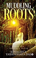 Muddling Roots: Journey from Something to Nothing