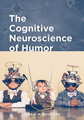 Compare Textbook Prices for The Cognitive Neuroscience of Humor 1 Edition ISBN 9781433832055 by Kennison Ph.D., Dr. Shelia M.