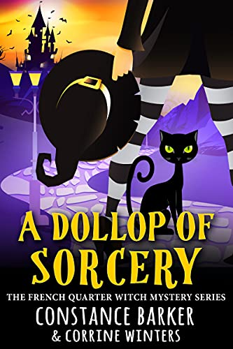 A Dollop of Sorcery (The French Quarter Witch Mystery Series Book 3) by [Constance Barker, Corrine  Winters]