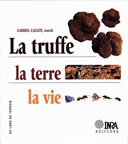 La truffe, la terre, la vie (Du labo au terrain) (French Edition)