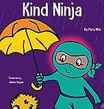 Kind Ninja: A Children's Book About Kindness (8) (Ninja Life Hacks)