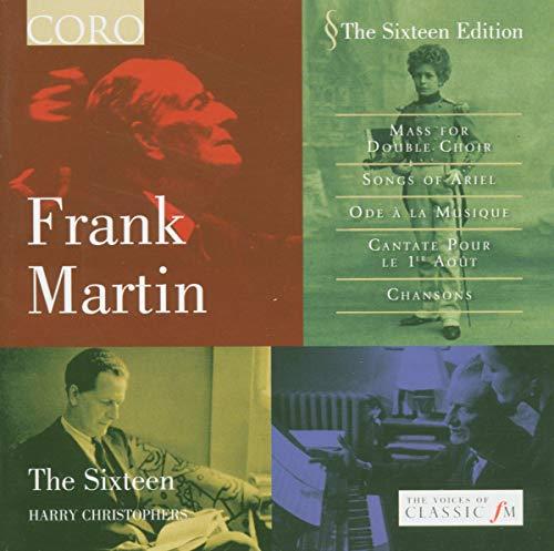Frank Martin: Messe für Doppelchor / Chansons / u.a.