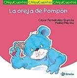 La oreja de Pompón (Castellano - A PARTIR DE 3 AÑOS - CUENTOS - ChiquiCuentos nº 29)
