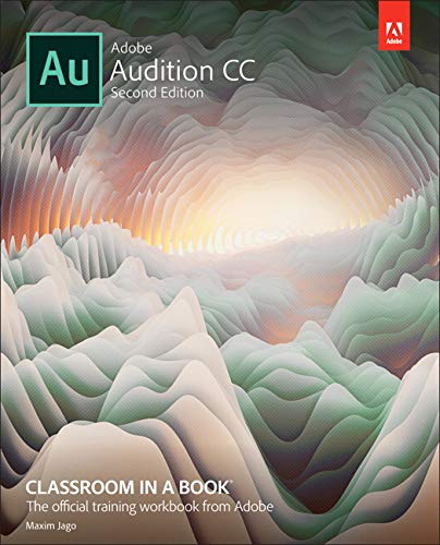 Compare Textbook Prices for Adobe Audition CC Classroom in a Book 2 Edition ISBN 9780135228326 by Adobe Creative Team,Jago, Maxim