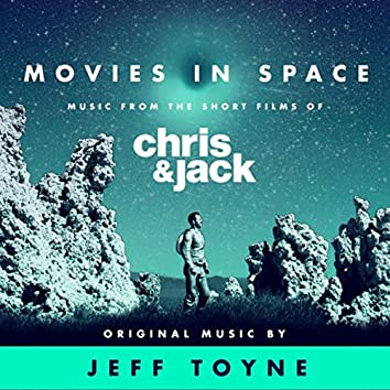 Movies in Space (Music From the Short Films of Chris & Jack)