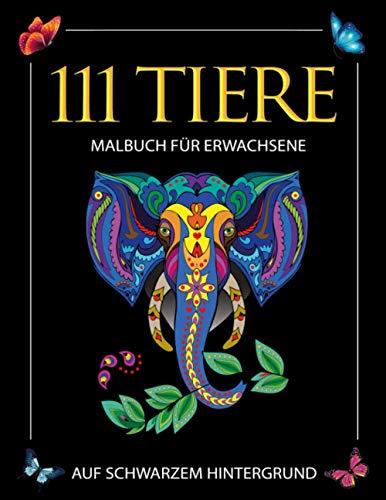 Malbuch für Erwachsene: 111 atemberaubende Tier-Mandalas auf schwarzem Hintergrund zum Entspannen und Abbauen von Stress. Mandalas für Erwachsene / ... Erwachsene inkl. kostenlose Download Version
