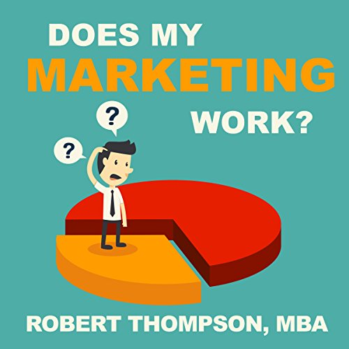 Does My Marketing Work? audiobook cover art