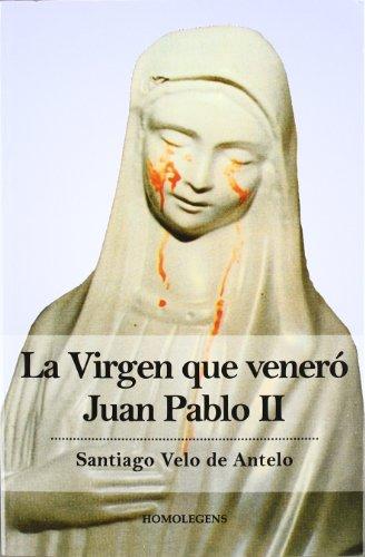 Virgen Que Venero A Juan Pablo Ii, La