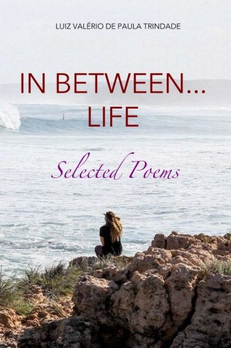 Book: In between... life - Selected Poems by Luiz Valerio de Paula Trindade