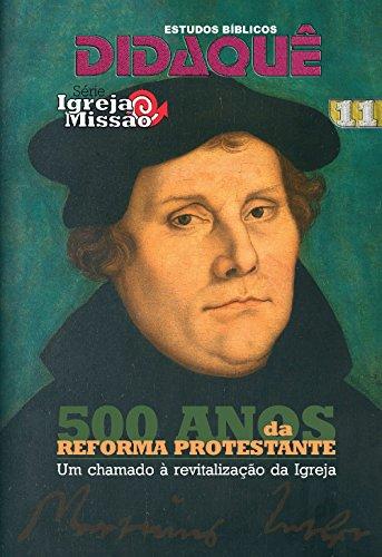 500 Anos da Reforma Protestante: Um chamado à revitalização da Igreja (Igreja e Missão Livro 11)