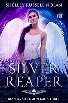 Silver Reaper (Reaper's Ascension Book 3) by [Shelley Russell Nolan]