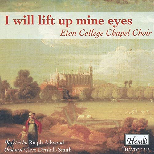 Eton College Chapel Choir, Ralph Allwood & Clive Driskill-Smith