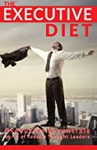 The Executive Diet: Executive Essentials by 13 Thought Leaders by Deepak Lodhia (2013-04-18)