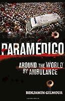 Paramédico / Paramedic: Around the World by Ambulance