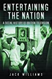Entertaining the Nation: A Social History of British Television