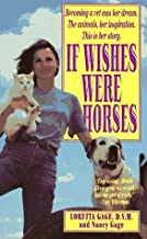 If Wishes Were Horses: The Education of a Veterinarian by Loretta Gage (1994)