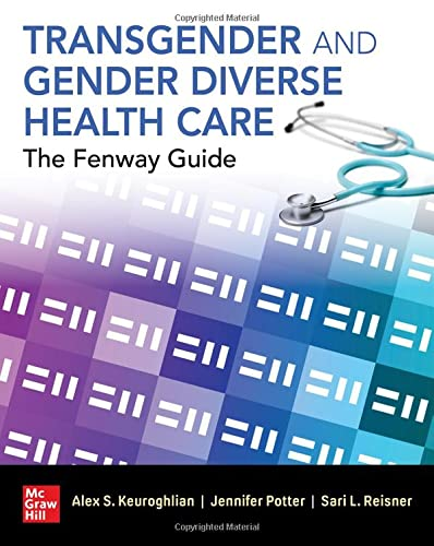 Compare Textbook Prices for Transgender and Gender Diverse Health Care: The Fenway Guide 1 Edition ISBN 9781260459937 by Keuroghlian, Alex,Potter, Jennifer,Reisner, Sari L.
