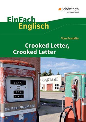 EinFach Englisch Textausgaben: Tom Franklin: Crooked Letter, Crooked Letter: Textausgaben für die Schulpraxis / Tom Franklin: Crooked Letter, Crooked ... Textausgaben für die Schulpraxis)