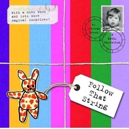 [(Follow That String )] [Author: Deborah Brown] [Mar-2009]