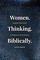 Women. Thinking. Biblically.