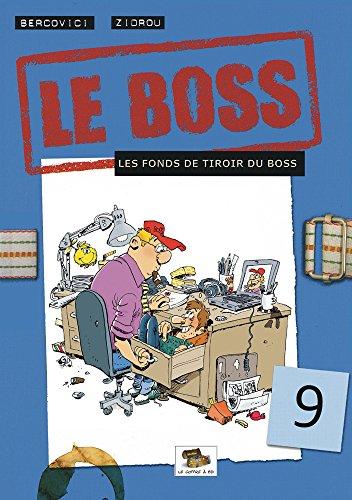 Le Boss, Tome 9 : Les fonds de tiroir du boss