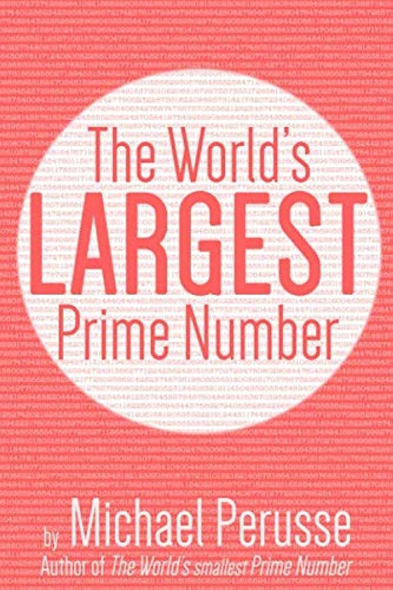 見分けるどっちでも兄弟愛The World's Largest Prime Number: by Michael Perusse, Author of the World's Smallest Prime Number