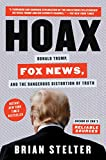 Image of Hoax: Donald Trump, Fox News, and the Dangerous Distortion of Truth