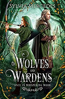 Of Wolves and Wardens (Once in Whispering Wood) by [Sylvia Mercedes]