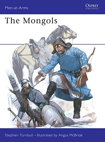 The Mongols (Men-At-Arms Series, 105)