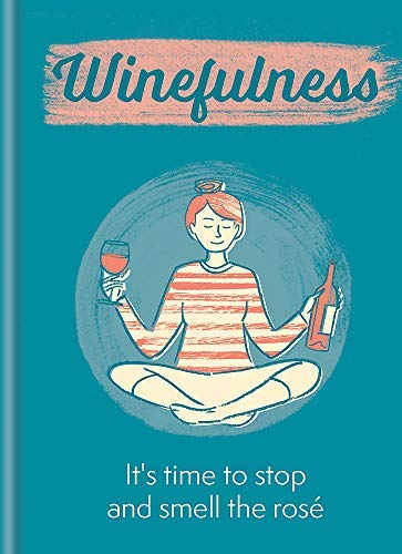 Winefulness: It's time to stop and smell the rosé (English Edition)