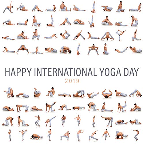 Happy International Yoga Day 2019: Best New Age Compilation, Yoga Grooves, Relaxing Sounds of Nature, Deep Meditation
