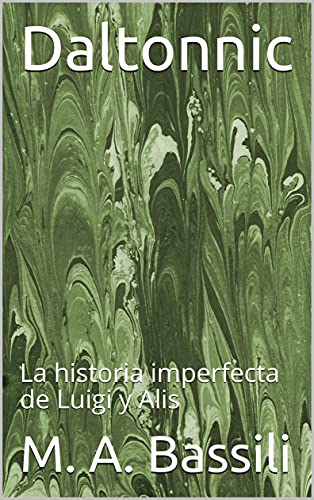 Daltonnic: La historia imperfecta de Luigi y Alis