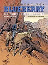 Blueberry 50 (Jugend 21): Der Konvoi der Verdammten