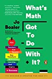 What s Math Got to Do with It?: How Teachers and Parents Can Transform Mathematics Learning and Inspire Success