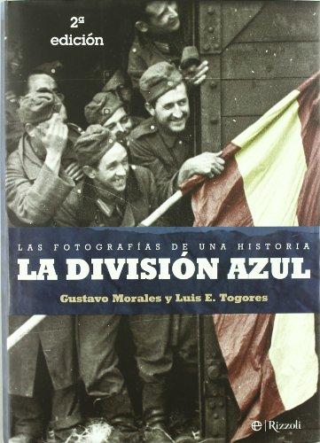 Division azul, la - las fotografias de una historia (Libro Ilustrado (esfera))