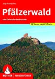 Pfälzerwald: und Deutsche Weinstraße. 50 Touren mit GPS-Tracks (Rother Wanderführer)