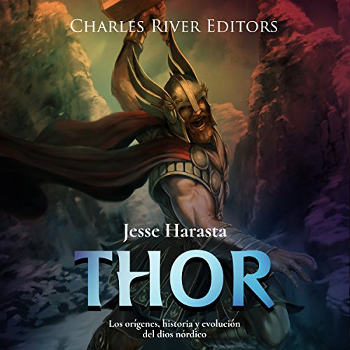 Thor: Los orígenes, historia y evolución del dios nórdico [Thor: The origins, history and evolution of the Norse god] cover art