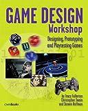Game Design Workshop: Designing, Prototyping, & Playtesting Games (Gama Network Series)