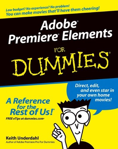 Adobe Premiere Elements For Dummies (For Dummies (Computers))