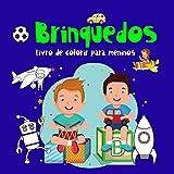 Brinquedos Livro de colorir para meninos.: Os brinquedos para crianças também são o seu mundo para colorir. Composto para meninos de 4 a 8 anos. ... para colorir para meninos de 4 a 8 anos.)