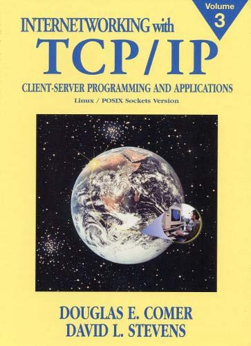 Internetworking with TCP/IP, Vol. III: Client-Server Programming and Applications, Linux/Posix Sockets Versionの詳細を見る