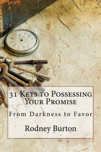 Book: 31 Keys to Possessing Your Promise by Rodney Burton