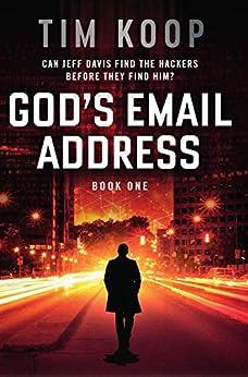 God's Email Address (Jeff Davis Book 1) by [Tim Koop]