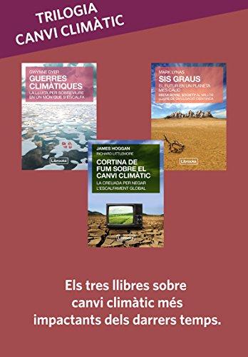Trilogia Canvi Climatic: SIS GRAUS + GUERRES CLIMÀTIQUES + CORTINA DE FUM (Terra)