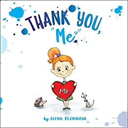 Thank You, Me (Body Love and Gratitude Book 1) by [Elena Reznikova]