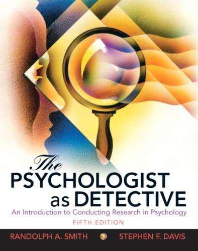 The Psychologist As Detective: An Introduction to...