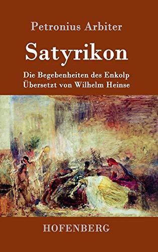 Satyrikon: Die Begebenheiten des Enkolp